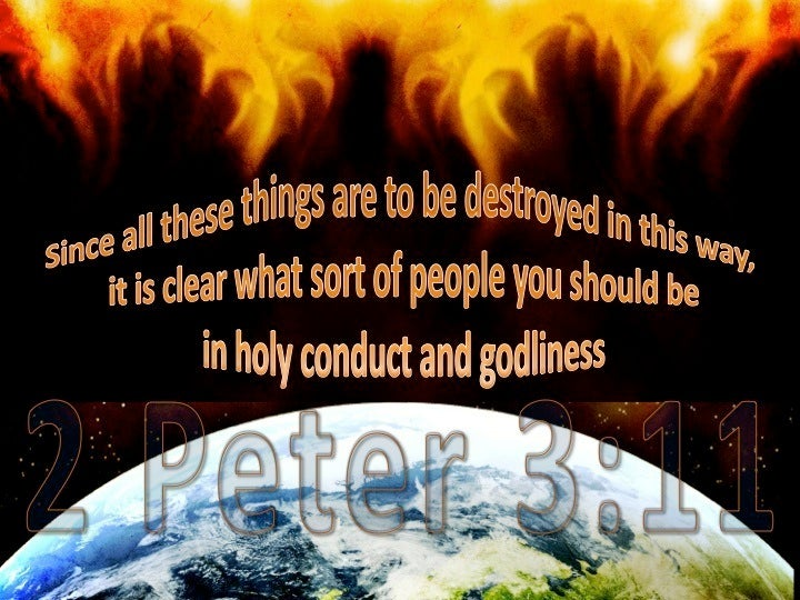 2 Peter 3 11 Since All These Things Are To Be Destroyed In