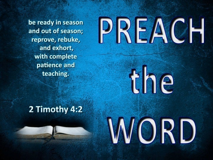 2 Timothy 4 2 Preach The Word Be Ready In Season And Out