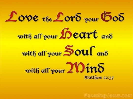 matthew 22 37 and he said to him you shall love the lord your