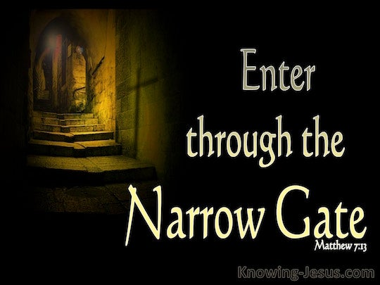 Matthew 7 13 Quot Enter Through The Narrow Gate For The Gate