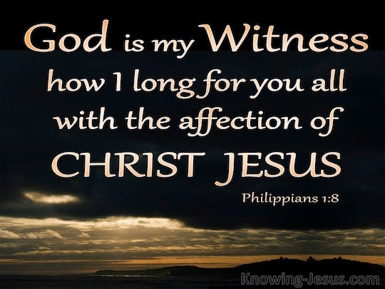 Philippians 1 8 For God Is My Witness  How I Long For You
