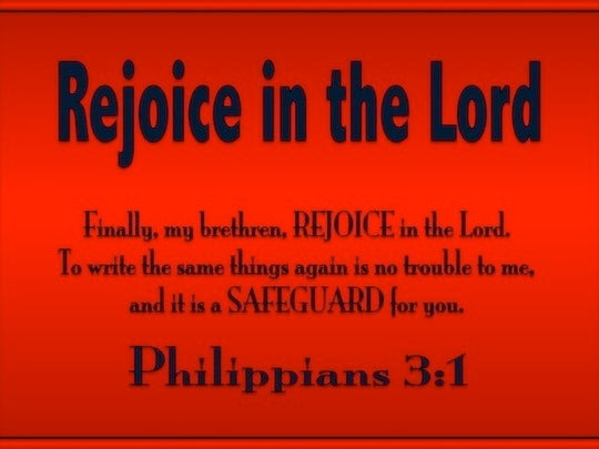 Philippians 3 1 Finally  My Brethren  Rejoice In The Lord