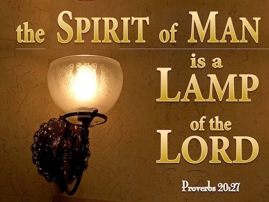 Proverbs 20 27 The Spirit Of Man Is The Lamp Of The Lord  Searching All The Innermost Parts Of